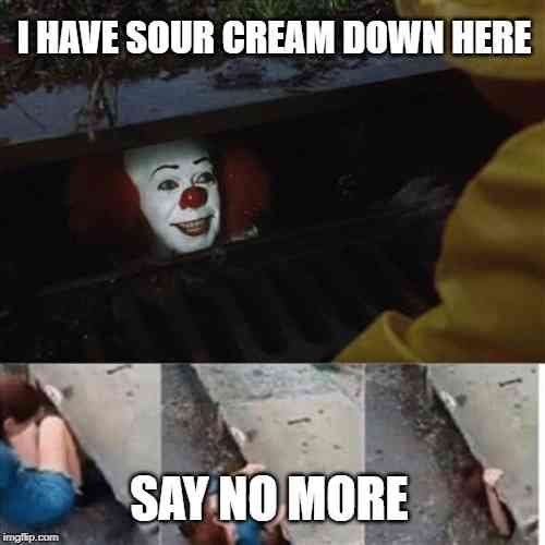 Sour Cream Pennywise Meme
